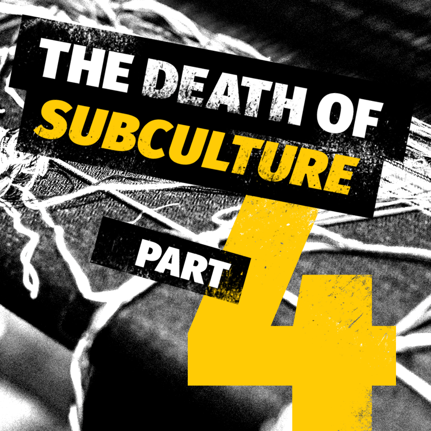 The Death Of Subculture part 4: the changing role of music and clothing