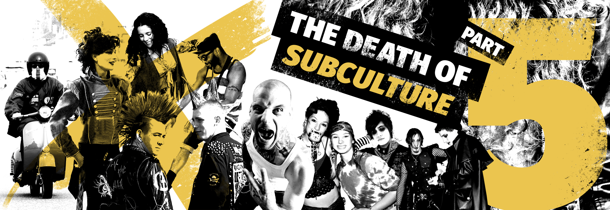 The Death Of Subculture part 5: the role of the media and the internet. Plus: generational conflict and body modification