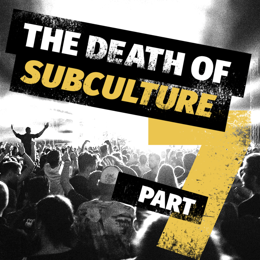 The Death Of Subculture part 7: subculture becoming culture, neotribalism and what's the next subculture?