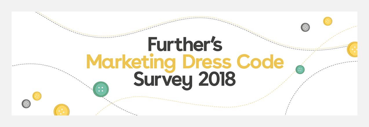 Further's Marketing Dress Code Survey 2018