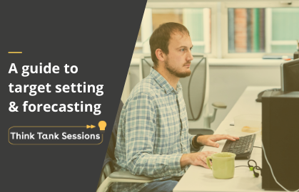 Think Tank Sessions: Forecasting and Target Setting